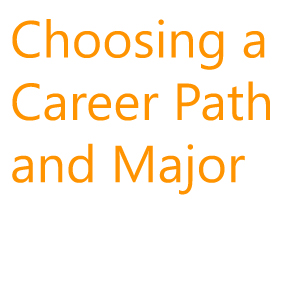 Choosing a Career Path and Major