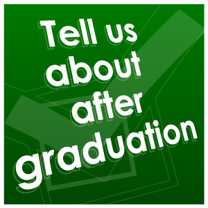 Tell us about after graduation