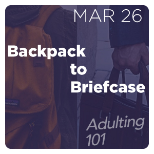Adulting 101: From Backpack to Briefcase