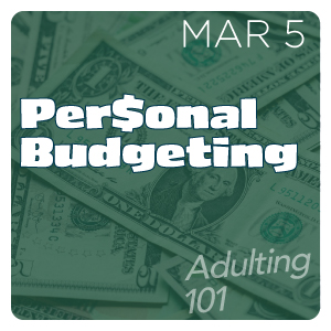 Adulting 101: Personal Budgeting